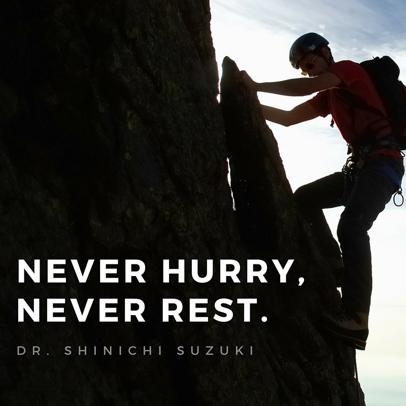 Never Hurry, Never Rest - Dr. Shinichi Suzuki
